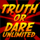 Truth or Dare Unlimited